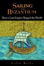 Sailing from Byzantium (Book Review) Collin Wells